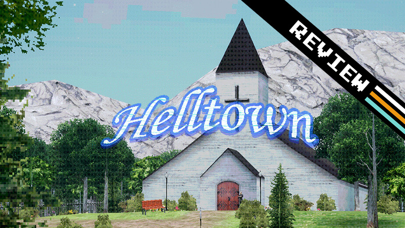 Helltown – There's no running from bad gameplay design.