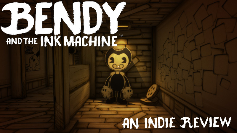Bendy and the Ink Machine – Horror, indie style [Review]