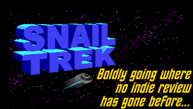 Snail Trek – Boldly going where no indie review has gone before