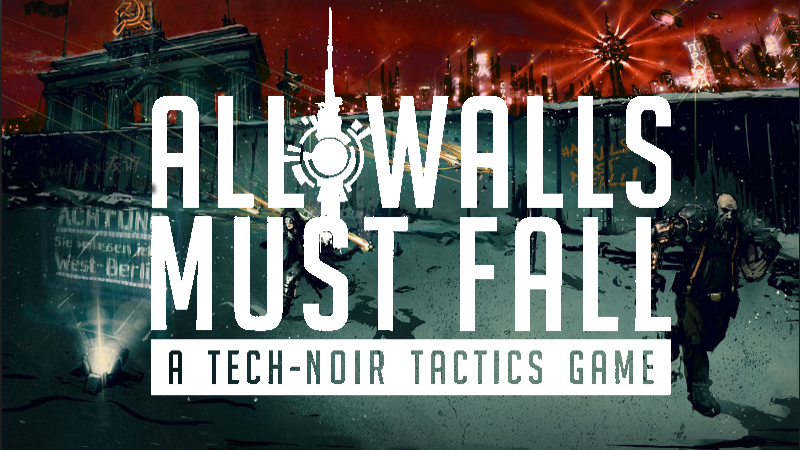 All Walls Must Fall – A early access indie review